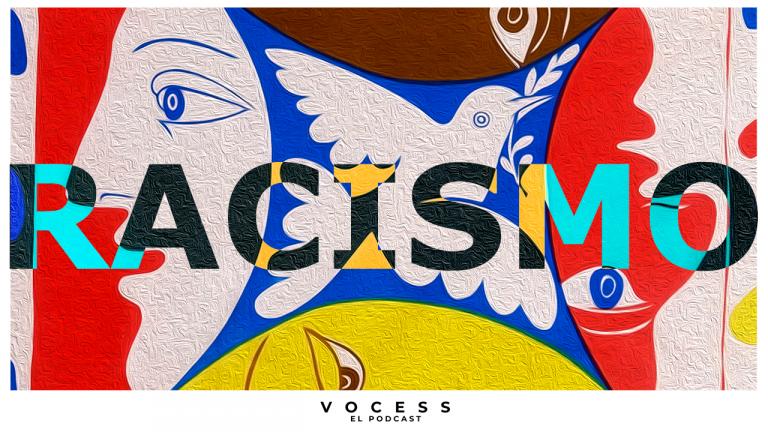 Podcast #6 – Racismo.